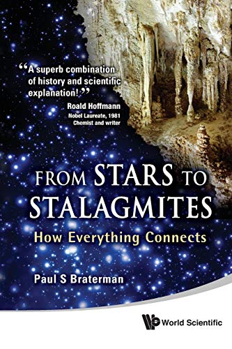 9789814324977: From Stars To Stalagmites: How Everything Connects