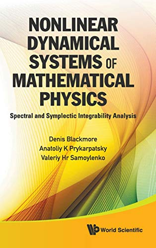 9789814327152: Nonlinear Dynamical Systems of Mathematical Physics: Spectral and Symplectic Integrability Analysis