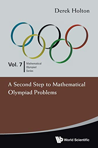 A Second Step to Mathematical Olympiad Problems (Volume 7): Holton, Derek Allan