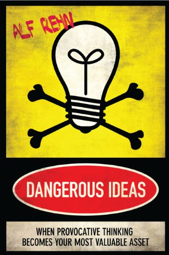 9789814328043: Dangerous Ideas: When Provacative Thinking Becomes Your Most Valuable Asset