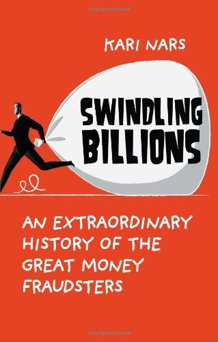 9789814328067: Swindling Billions: An Extraordinary History of the Great Money Fraudsters