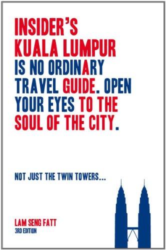 Insider's Kuala Lumpur: A Guide to the: Seng Fatt Lam