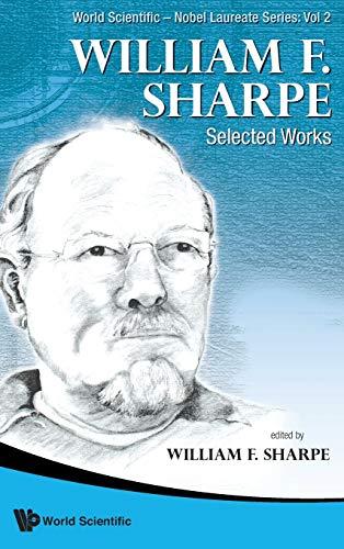 9789814329958: William F Sharpe: Selected Works (World Scientific-Nobel Laureate Series)