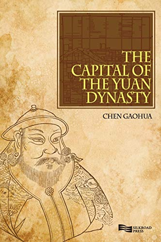 The Capital Of The Yuan Dynasty: Enrich Professional Publishing