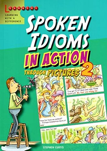 Spoken Idioms In Action Through Pictures 2: Stephen Curtis