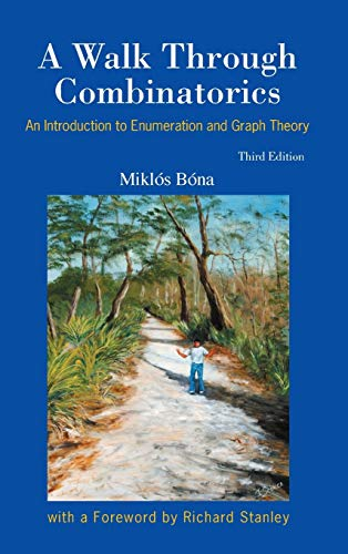 9789814335232: Walk Through Combinatorics, A: An Introduction to Enumeration and Graph Theory (Third Edition)