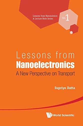 9789814335294: Lessons From Nanoelectronics: A New Perspective On Transport (Lessons from Nanoscience: a Lecture Notes Series)