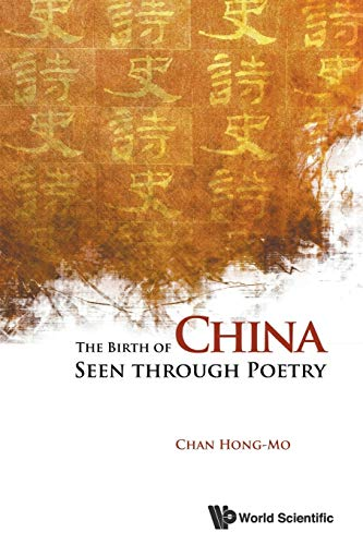 9789814335331: The Birth Of China Seen Through Poetry,