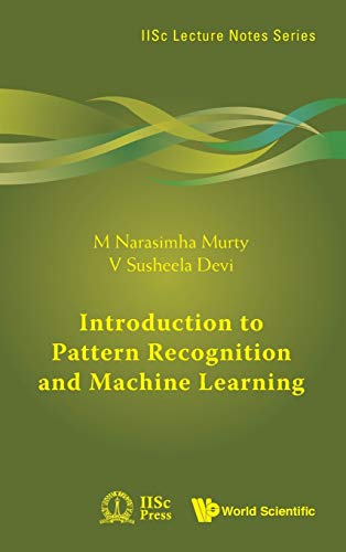 Introduction To Pattern Recognition And Machine Learning: M. Narasimha Murty,