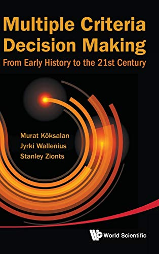 9789814335584: Multiple Criteria Decision Making: From Early History to the 21st Century