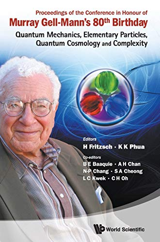 9789814335607: Proceedings of the Conference in Honour of Murray Gell-Mann's 80th Birthday: Quantum Mechanics, Elementary Particles, Quantum Cosmology and Complexit: