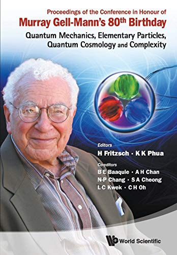9789814338622: Proceedings of the Conference in Honour of Murray Gell-mann's 80th Birthday: Quantum Mechanics, Elementary Particles, Quantum Cosmology and Complexity