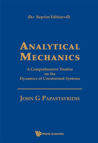 Analytical Mechanics: A Comprehensive Treatise on the Dynamics of Constrained Systems (Hardback): ...