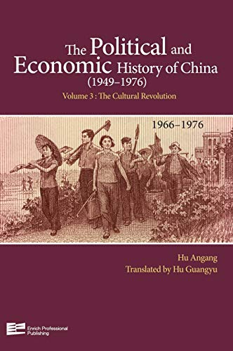 The Political and Economic History of China Volume 3: The Cultural Revolution (1966-1976) (Enrich...