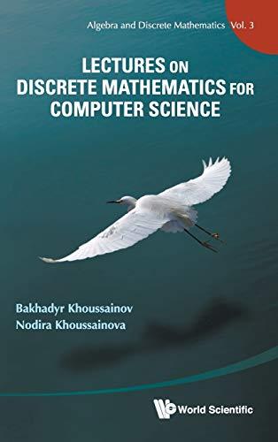 9789814340502: Lectures on Discrete Mathematics for Computer Science (Algebra and Discrete Mathematics)