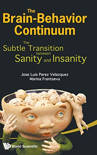 9789814340601: Brain-Behavior Continuum, The: The Subtle Transition Between Sanity and Insanity
