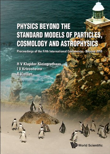 Physics Beyond the Standard Models of Particles, Cosmology and Astrophysics: Proceedings of the ...