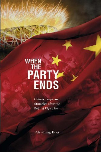 9789814342544: When the Party Ends- China's leaps and stumbles after the Beijing Olympics by Peh Shing Huei (2013-08-02)