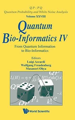 Quantum Bio-informatics IV: From Quantum Information to: Luigi Accardi; Editor-Wolfgang