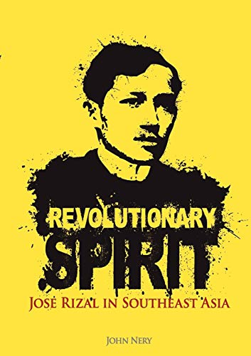 9789814345057: Revolutionary Spirit: Jose Rizal in Southeast Asia