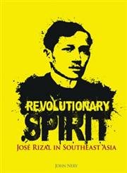 9789814345071: Revolutionary Spirit: Jose Rizal in Southeast Asia