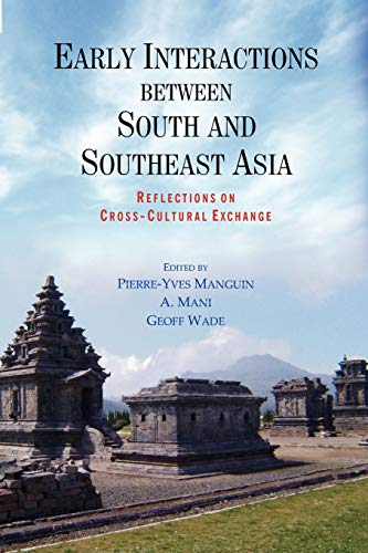 9789814345101: Early Interactions between South and Southeast Asia: Reflections on Cross-Cultural Exchange