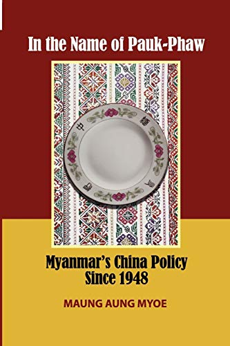 9789814345170: In the Name of Pauk-Phaw: Myanmar's China Policy Since 1948