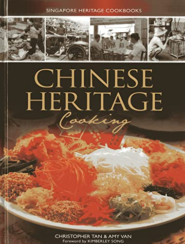 Chinese Heritage Cooking (Singapore Heritage Cooking): Tan, Christopher; Van, Amy