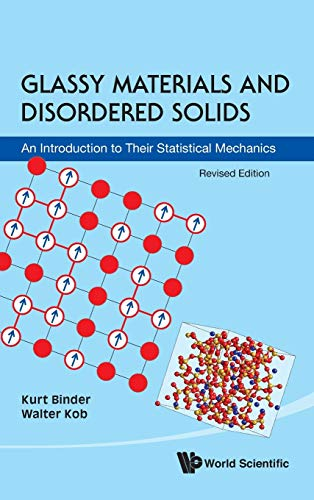 9789814350174: Glassy Materials and Disordered Solids: An Introduction to Their Statistical Mechanics