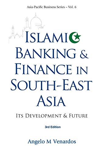 9789814350426: Islamic Banking And Finance In South-East Asia: Its Development And Future (3Rd Edition) (Asia-pacific Business Series) (Volume 6)