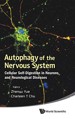 9789814350440: Autophagy of the Nervous System: Cellular Self-Digestion in Neurons and Neurological Diseases