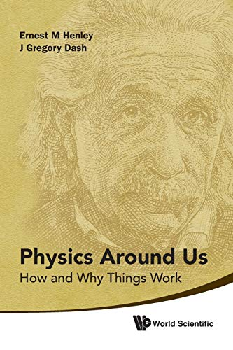 9789814350631: Physics Around Us: How and Why Things Work