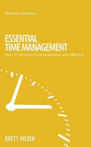 9789814351072: Essential Time Management: How To Become More Productive And Effective (Business Solutions)
