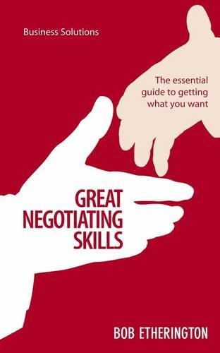 9789814351089: Great Negotiating Skills: The Essential Guide To Getting What You Want (Business Solutions)