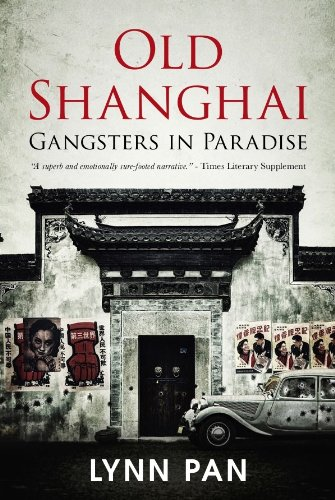 9789814351423: Old Shanghai: Gangsters in Paradise