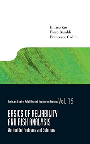 Basics of Reliability and Risk Analysis: Worked Out Problems and Solutions: Enrico Zio