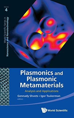 9789814355278: Plasmonics and Plasmonic Metamaterials: Analysis and Applications (World Scientific Series in Nanoscience and Nanotechnology)