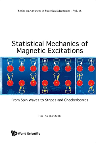 9789814355506: Statistical Mechanics of Magnetic Excitations: From Spin Waves to Stripes and Checkerboards (Advances in Statistical Mechanics)