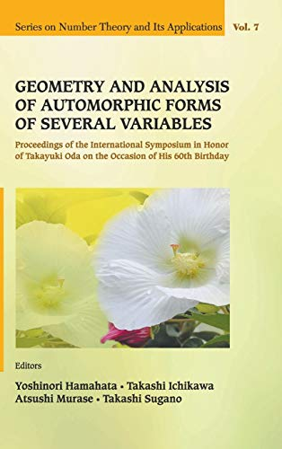 9789814355599: Geometry And Analysis of Automorphic Forms of Several Variables (Number Theory & Its Applications)