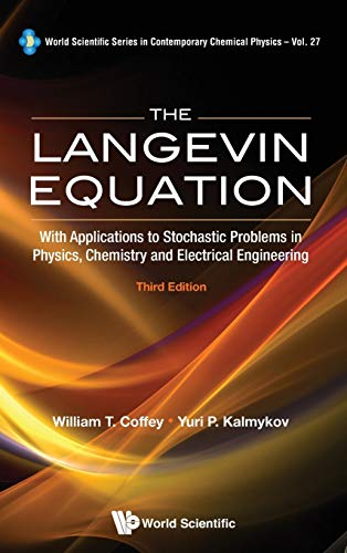 9789814355667: The Langevin Equation: With Applications to Stochastic Problems in Physics, Chemistry and Electrical Engineering (Third Edition) (World Scientific Series in Contemporary Chemical Physics)