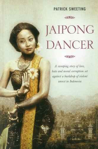 9789814358736: Jaipong Dancer: A sweeping story of love, hate and moral corruption set against a backdrop of political unrest in Indonesia