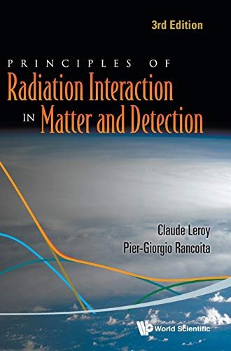 9789814360517: Principles of Radiation Interaction in Matter and Detection