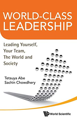 9789814360715: World-Class Leadership: Leading Yourself, Your Team, the World and Society