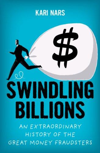9789814361125: Swindling Billions (MMP Ed) : An extraordinary history of the great money fraudsters