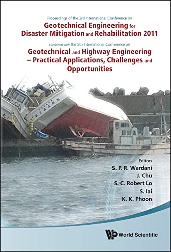 Geotechnical Engineering for Disaster Mitigation and Rehabilitation 2011: Geotechnical and Highway ...