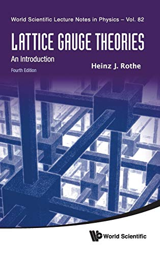 9789814365857: Lattice Gauge Theories: An Introduction (4th Edition) (World Scientific Lecture Notes in Physics)
