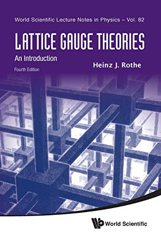 Lattice Gauge Theories: An Introduction (4th Edition): Rothe, Heinz J