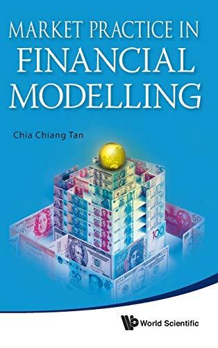 Market Practice in Financial Modelling: Tan, Chia Chiang