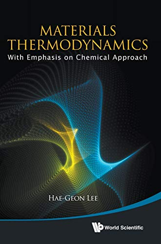 9789814368056: MATERIALS THERMODYNAMICS: WITH EMPHASIS ON CHEMICAL APPROACH (WITH CD-ROM)