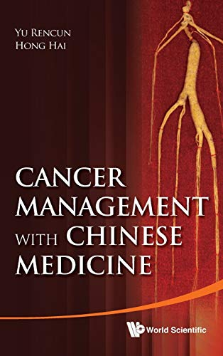Cancer Management With Chinese Medicine: Rencun Yu; Hai Hong
